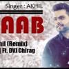 KHAAB || AKHILREMIX DJ SHAAN J FT DVJ CHIRAG