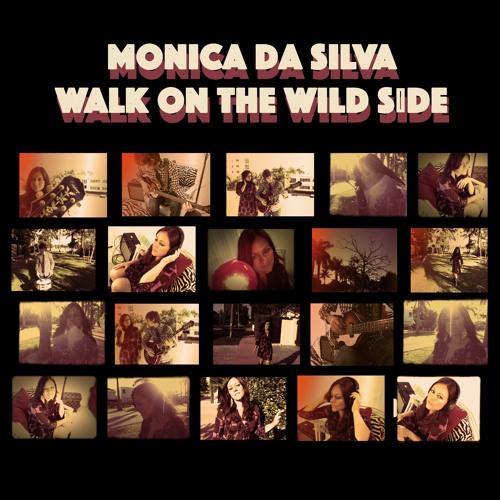 Walk on the Wild Side  - Mônica da Silva