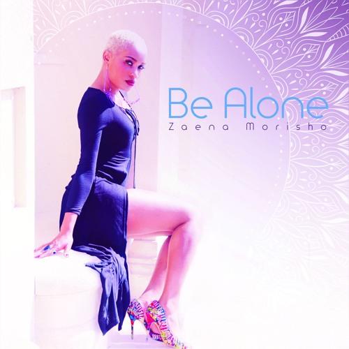 Zaena Morisho Be Alone soundcloudhot