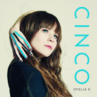 Ofelia K - Cinco