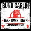 Bunji Garlin - Take Over Town (dEVOLVE Remix)