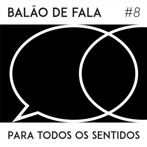Balão De Fala #8 - Para Todos Os Sentidos