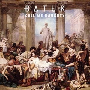 Batuk feat. Nandi Ndlovu - Call Me Naughty