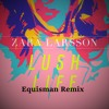 Zara Larson Lush Life Remix Drop Of The Day 19 equisman