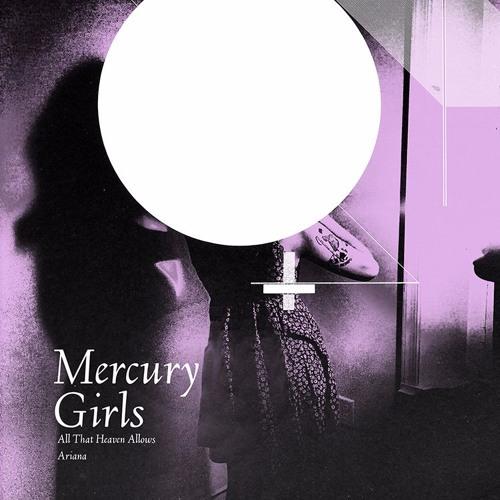 Mercury Girls - All That Heaven Allows