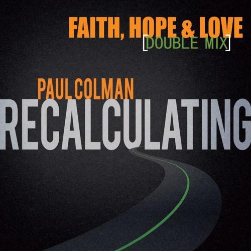 Faith, Hope & Love [Double Mix]