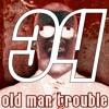 20150616 Old Man Trouble Skywalker Fm Podcast #34
