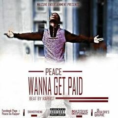 Peace - Wanna Get Paid (Prod.by.RapFist)