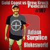 Gold Coast vs Drew Kruck - Adam Surplice – Blokesworld – TV Production – Editing – Cameras – 2nd Jobs – #107