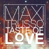 Maxi Trusso - Taste Of Love (Matias Galli Extended Mix) [FREE DOWNLOAD]