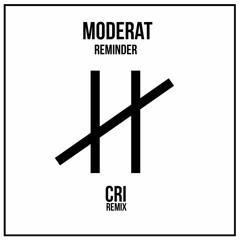 Moderat - Reminder (CRi Remix)