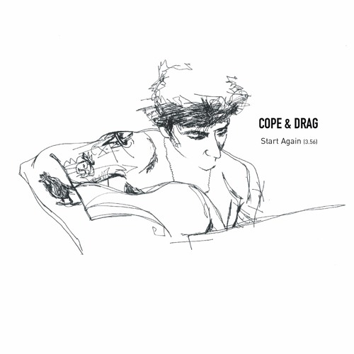 Cope & Drag - Start Again
