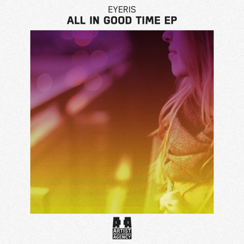 Eyeris - All In Good Time