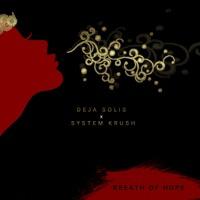 Deja Solis x System Krush - Breath of Hope