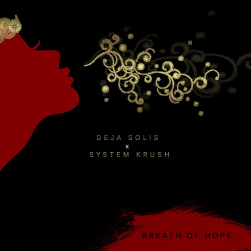 Deja Solis x System Krush - Breath of Hope