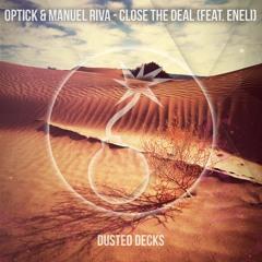 Optick & Manuel Riva - Close The Deal (feat Eneli) (Original Mix)