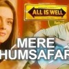 Aye Mere Humsafar - All Is Wel