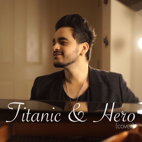 Titanic & Hero (cover) By Deep Dhir