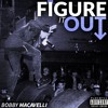 Figure It Out - Bobby Macavelli