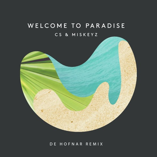 CS & Miskeyz - Welcome To Paradise (De Hofnar Remix) [ft. Emma Carn]