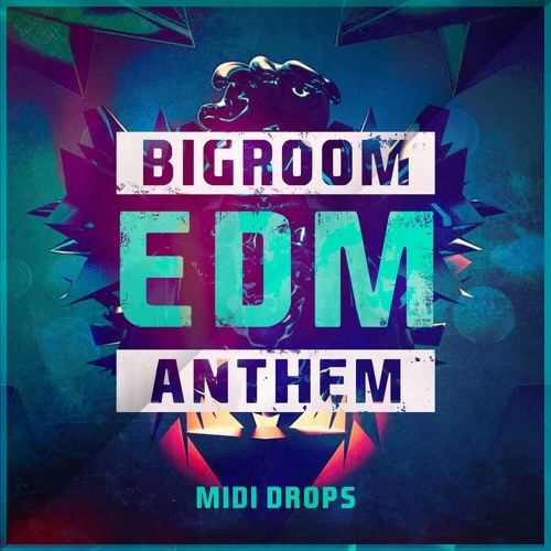 Bigroom EDM Anthem Midi Drops