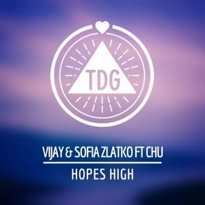 Hopes High by Vijay & Sofia Zlatko Ft. Chu