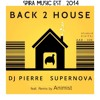 DJ Pierre & Supernova - Back 2 House (Animist Remix) [Free Download]
