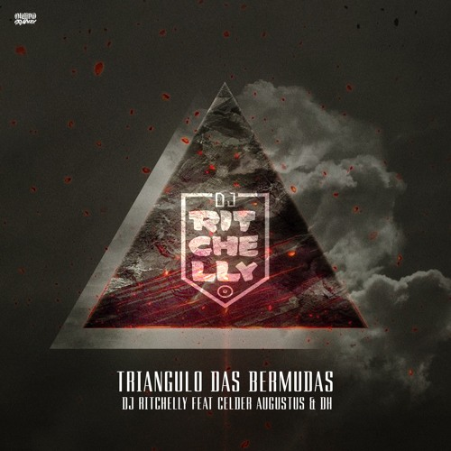 Dj Ritchelly - Triangulo Das Bermudas Remix (Ft. Celder & DH)