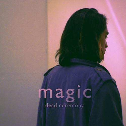 dead ceremony - Magic