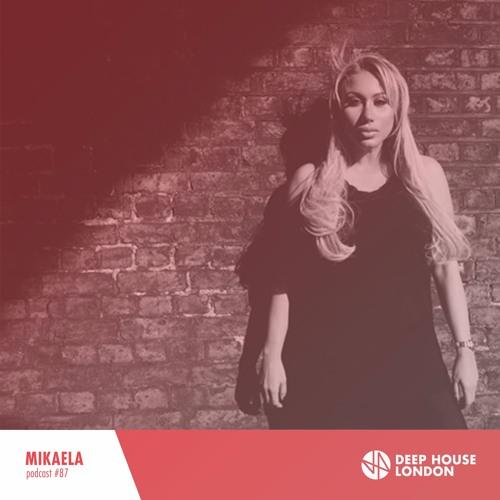 Mikaela dhl mix 087 by deep house london for Deep house london