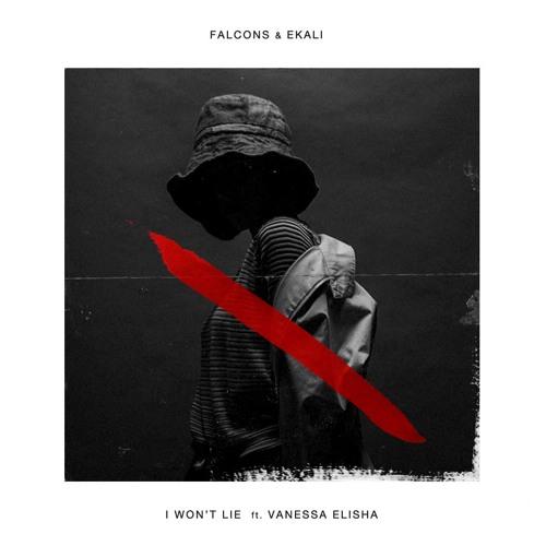 FALCONS Falcons & Ekali I Won't Lie feat. Vanessa Elisha soundcloudhot