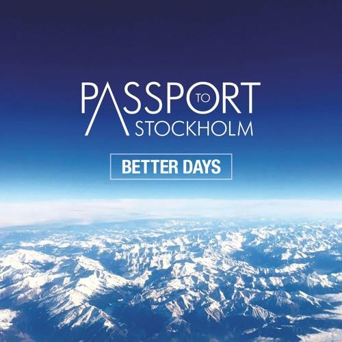 PASSPORT TO STOCKHOLM - BETTER DAYS