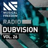 Musical Freedom Radio Episode 26 - DubVision