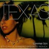 Texas - Summer Son (Ethian Guerrero Private Edit)