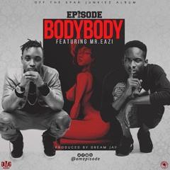 Epixode_ft_Mr Eazi Body Body_Produced By Dream Jay