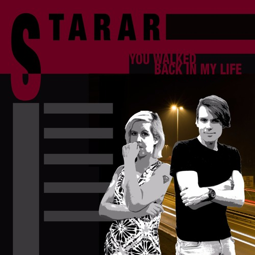 Starar - You Walked Back In My Life