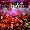 Med Mix 88 (PADDYS DAY LIVE!)