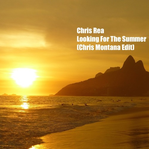 Chris Rea - Looking For The Summer (Chris Montana Re - Edit) by  chrismontana  f35b274c38d