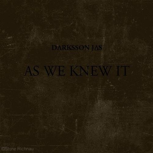 Darksson Jas - As We Knew It