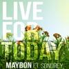 Download Lagu Live For Today - Maybon Ft. Sondrey mp3 (49.9 MB)