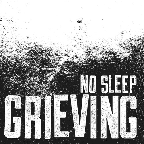 Grieving - No Sleep