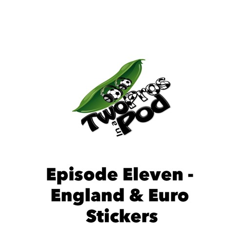Episode 11 - England and Euro 2016 Stickers