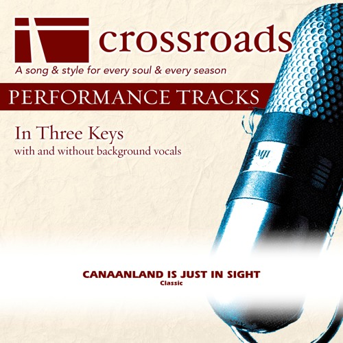 Crossroads Performance Tracks - Canaanland Is Just In Sight (Performance Track)