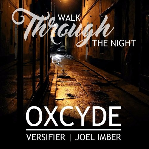 Oxcyde x Versifier x Joel Imber - Walk Through the Night