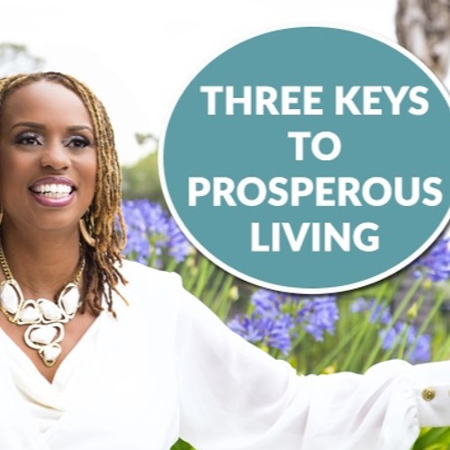 Three Keys To Prosperous Living
