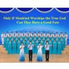 """The Hymn of God's Word """"Only If Mankind Worships the True God Can They Have a Good Fate"""""""