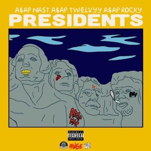 A$AP NAST X A$AP TWELVYY X A$AP ROCKY - PRESIDENTS