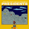 A$AP Rocky - Presidents (Ft. A$AP Nast & A$AP Twelvyy)