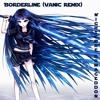 Nightcore - Borderline (Vanic Remix)
