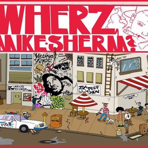 WHER'Z MIKE SHERM?
